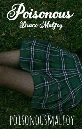 Poisonous • Draco Malfoy