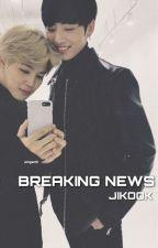 BREAKING NEWS 긴급 속보 ¦ JIKOOK 지국 by jjigguks