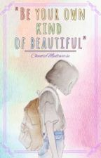 """Be your own kind of beautiful"" (Cute Quotes) by ChaoticMultiverse"