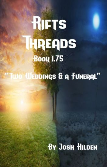 """Rifts Threads Book 1.75 - """"Two Weddings & a Funeral"""""""