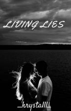 Living Lies by _krystalll_