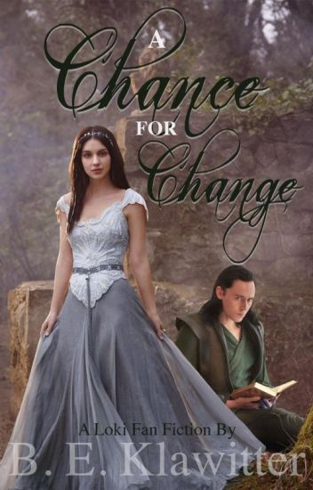 A Chance for Change [A Loki Fanfic]