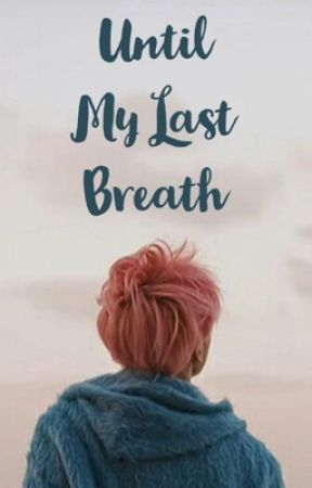 Until My Last Breath    p.jm  by kooksb