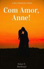 Com Amor, Anne! by EsterLivros