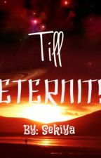 'Till Eternity by SassyGirlSekiya