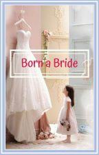 Born a Bride by TheARTofDepression