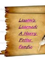 Lessons Learned (A Harry Potter Changes The Future Fanfic) Part 1 of 3 by iansmommy2010