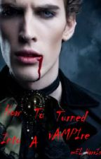 How to become a vampire in real life by Mel_Harris94