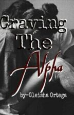 Craving The Alpha by glazeisaunicorn215