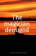 The magician demigod (percy jackson and kane chronicles crossover) by werewolffangirl