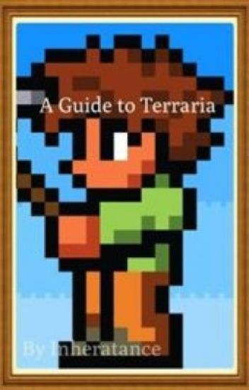 A guide to Terraria iOS - Ninja in Disguise - Wattpad