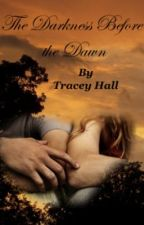 the Darkness Before the DawnSOTTN short story by TraceyCronk-Hall