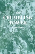 The Crumbling Tower by rosemaryandrue