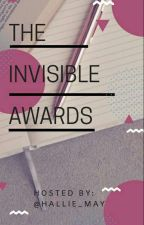 The Invisible Awards [ON HOLD] by Hallie_May