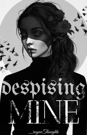 Despising Mine by _rogueThoughts