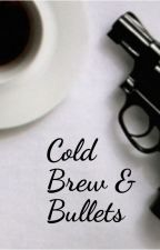 Cold Brew and Bullets (Part of the Syndicate Series) by KatherineLizzy