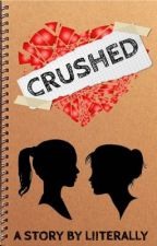 CRUSHED by liiterally