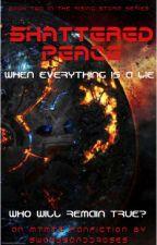 Shattered Peace by swordsandroses