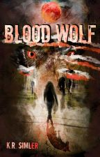 Blood Wolf by Fictionfreak2016