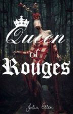 Queen of Rouges by juliaellenn