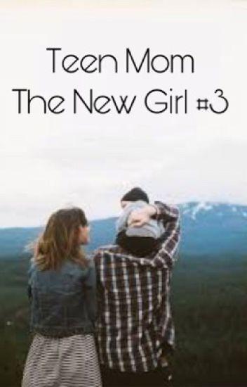Teen Mom (The New Girl #3)