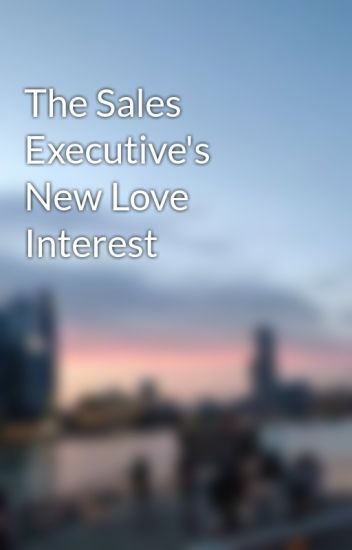 The Sales Executive's New Love Interest