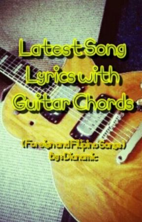 Latest Song Lyrics With Guitar Chords English And Filipino Songs