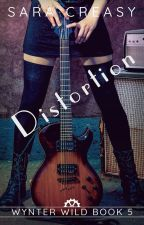 Distortion (Wynter Wild #5) by SaraCreasy