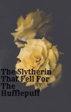 The Slytherin That Fell For The Hufflepuff  by Hufflepuff_626