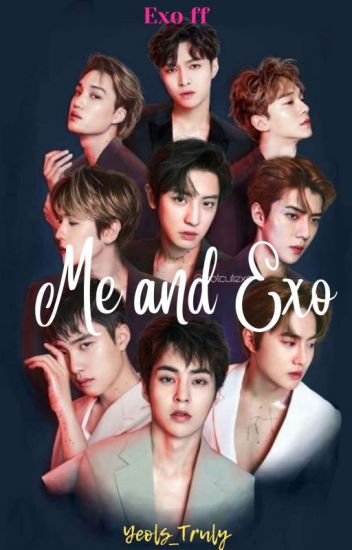 Me and Exo (completed) (Wattys 2019)