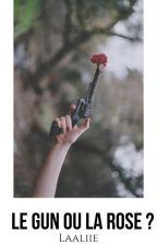 Le Gun ou La Rose ? by Liilaae