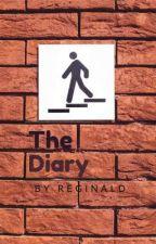 THE DIARY by ReginaldSaga