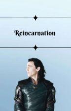 Reincarnation. - Loki Laufeyson x Reader by ervaille