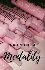 MENTALITY by Aram1nta