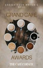Grand Café Awards || OPEN by GrandCafeCorner