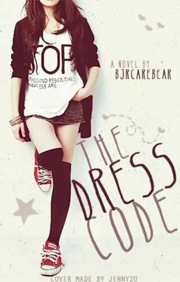 The Dress Code (YoungWritersShortStory Finalist) by bjrcarebear