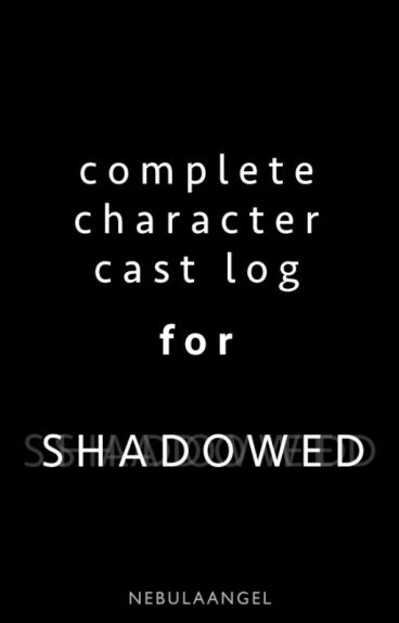 Complete Character Cast for Shadowed by NebulaAngel