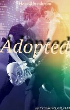 Adopted || a 5sos fanfiction by __mute___