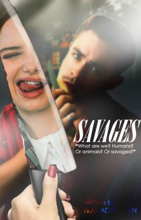 Savages by ivanadaqueen