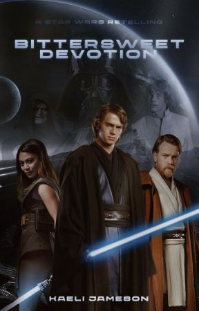 𝐁𝐈𝐓𝐓𝐄𝐑𝐒𝐖𝐄𝐄𝐓 𝐃𝐄𝐕𝐎𝐓𝐈𝐎𝐍 [A Star Wars Retelling] by kindred-souls