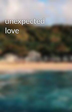 unexpected love by MarieNicoleS