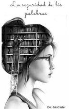 La seguridad de mis palabras by JulsCarter