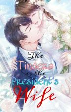 The tindera is the president's wife|On-going| by aya_mot
