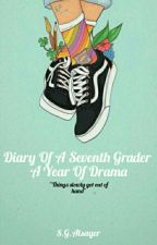 ●Diary Of A  Seventh Grader A Year Of Drama● by ANNABETH765