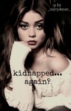 Kidnapped... Again? by _Narry4ever_