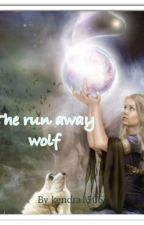 The Run Away Wolf. by jessica15069