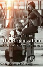 The Organization (Season Three) by KingzGaius