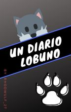 Un Diario Lobuno by RhodWulf27