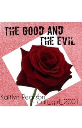 The Good and The Evil by cali_girl_2001