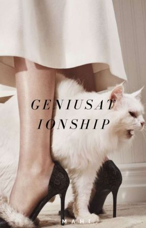 Geniusationship [18+] COMING SOON by authormahimistry